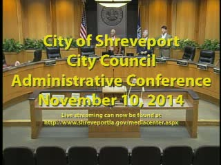 Shreveport City Council Admin Session 11-10-14