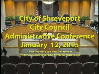 01-12-15 Shreveport City Council Admin Session