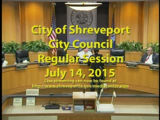 07-14-15 Shreveport City Council Reg Session