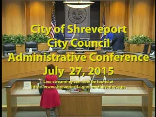 07-27-15 Shreveport City Council Admin Session
