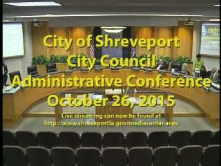 10-16-15 Shreveport City Coucil Admin Session